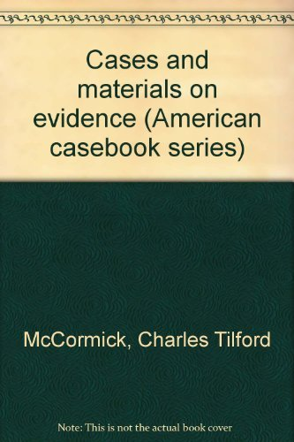 9780314311719: Cases and materials on evidence (American casebook series)