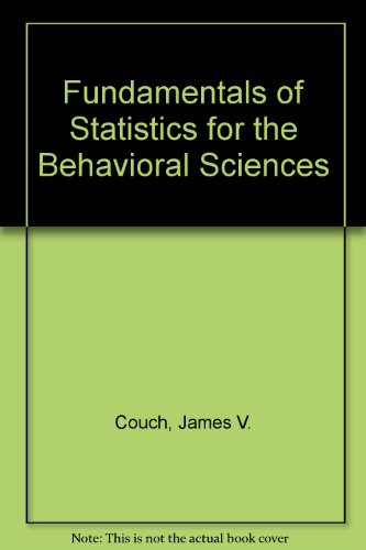 Fundamentals of Statistics for the Behavioral Sciences: James V. Couch