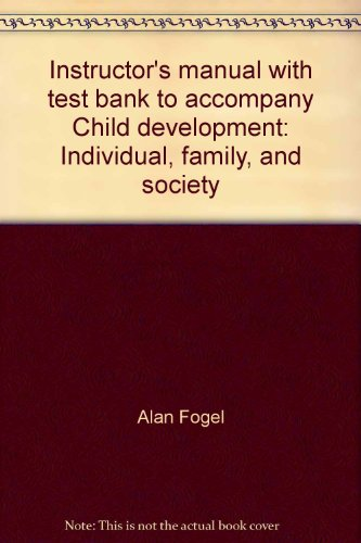 Instructor's manual with test bank to accompany: Alan Fogel