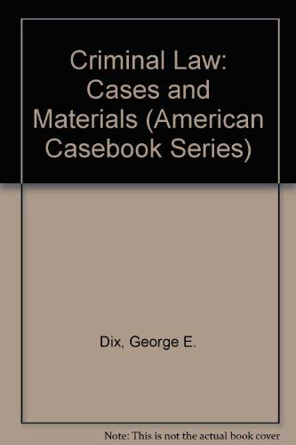 9780314351593: Criminal Law: Cases and Materials (American Casebook Series)