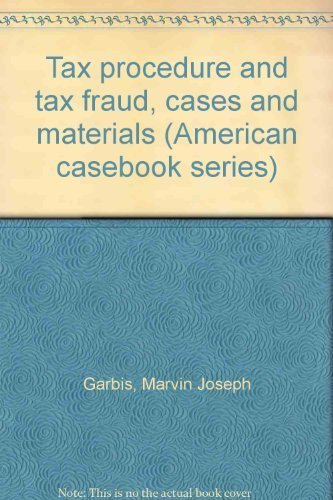 9780314358530: Tax procedure and tax fraud, cases and materials (American casebook series)