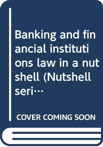 9780314414434: Banking and financial institutions law in a nutshell (Nutshell series)
