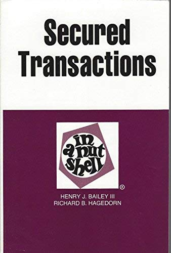 Secured Transactions In a Nutshell: Henry J. Bailey