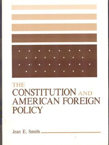 Constitution and American Foreign Policy: Smith, Jean Edward