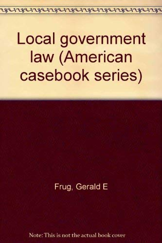 9780314428653: Local government law (American casebook series)