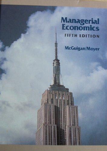 Managerial Economics: McGuigan, James R.,