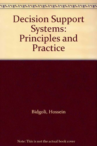 Hossein bidgoli abebooks decision support systems principles and practice hossein bidgoli fandeluxe Images