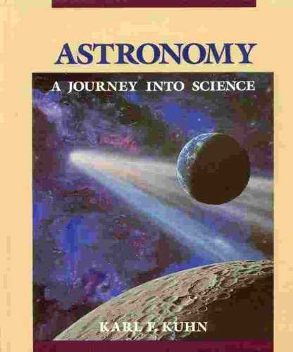 Astronomy: A Journey into Science: Karl F. Kuhn