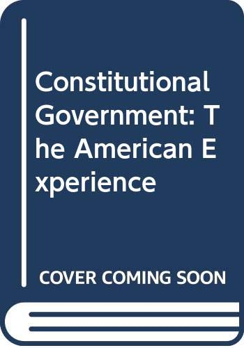 9780314470102: Constitutional Government: The American Experience