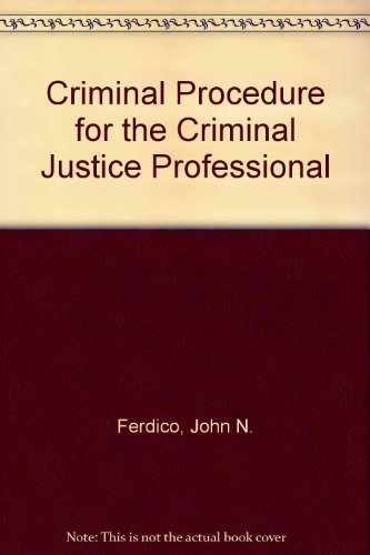 9780314473509: Criminal Procedure for the Criminal Justice Professional