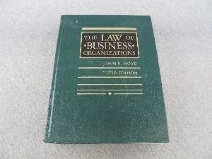 Law of Business Organizations: John E Moye