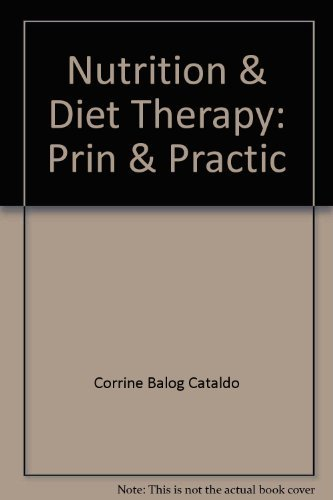 9780314478252: Nutrition and diet therapy: Principles and practice