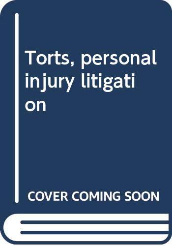 9780314549198: Torts, personal injury litigation