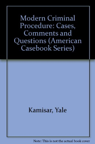 9780314558176: Modern Criminal Procedure: Cases, Comments and Questions (American Casebook Series)