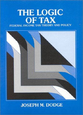 9780314558688: The Logic of Tax: Federal Income Tax Theory and Policy (Hornbooks)