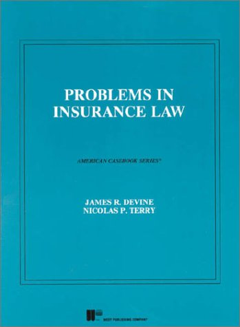 9780314564177: Devine and Terry's Problems in Insurance Law (American Casebook Series®)