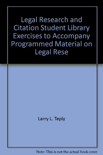 Legal Research and Citation Student Library Exercises (American Casebook Series)