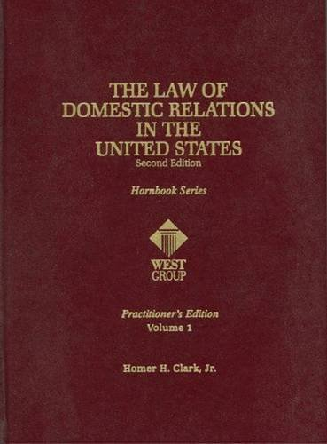 The Law Of Domestic Relations In The United States (Practitioner Treatise Series): Homer Clark Jr
