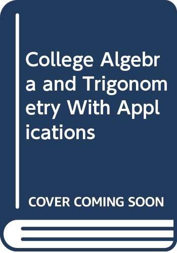 9780314596956: College Algebra and Trigonometry With Applications