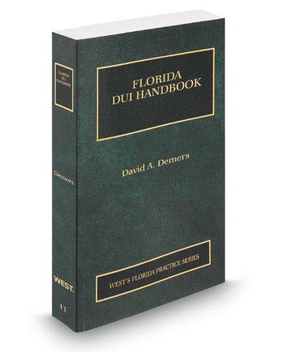 9780314600028: Florida DUI Handbook, 2012-2013 ed. (Vol. 11, Florida Practice Series)