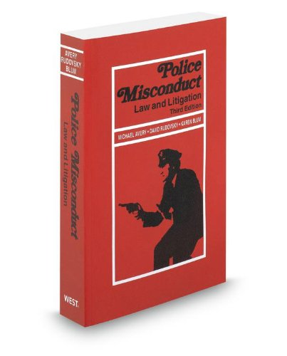 9780314601551: Police Misconduct: Law and Litigation, 3d, 2012-2013 ed.