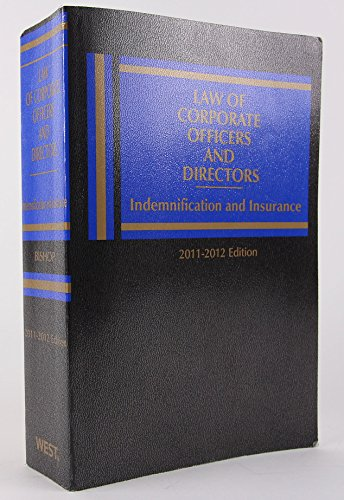 9780314602626: Law of Corporate Officers and Directors: Indemnification and Insurance, 2011-2012 ed.
