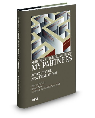 9780314602749: Serving at the Pleasure of My Partners: Advice to the New Firm Leader