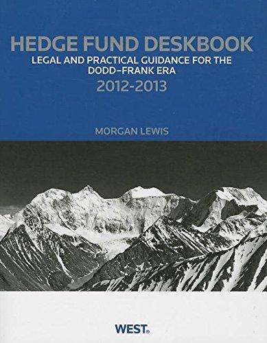 9780314603098: Hedge Fund Deskbook: Legal and Practical Guidance for the Dodd-Frank Era