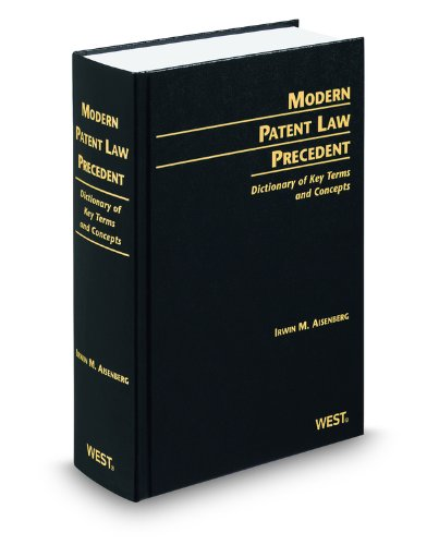 9780314603241: Modern Patent Law Precedent: Dictionary of Key Terms and Concepts, 13th