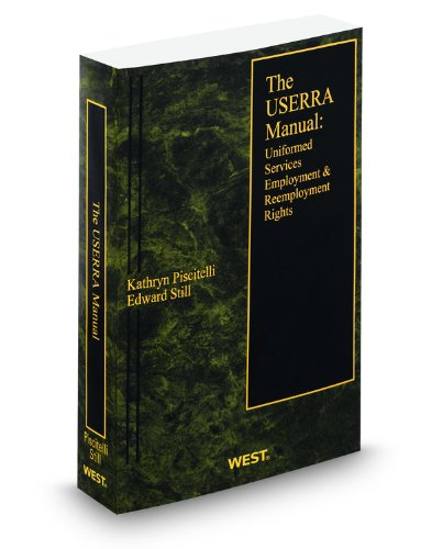 9780314603388: The USERRA Manual: Uniformed Services Employment and Reemployment Rights, 2011 ed.