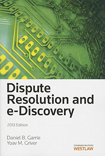 9780314604491: Dispute Resolution and E-Discovery, 2013