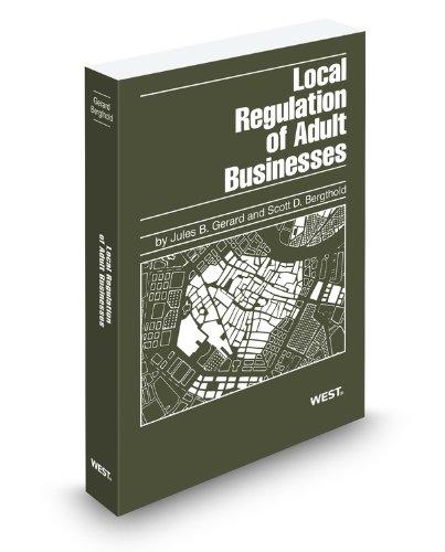 Local Regulation of Adult Businesses, 2011-2012 ed.: Jules Gerard/ Scott
