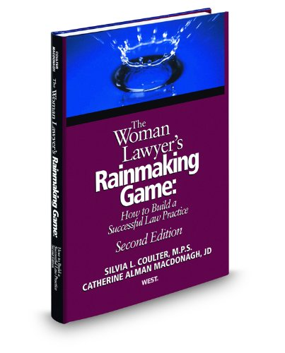 9780314606259: The Woman Lawyer's Rainmaking Game: How to Build a Successful Law Practice, 2d