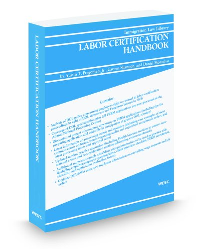 Labor Certification Handbook, 2011-2012 ed.: Austin Fragomen Jr.;