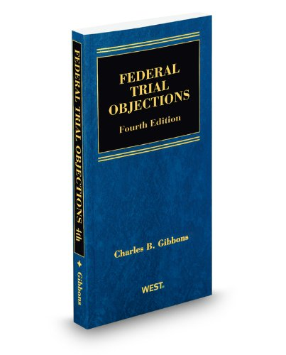 9780314607492: Federal Trial Objections, 4th