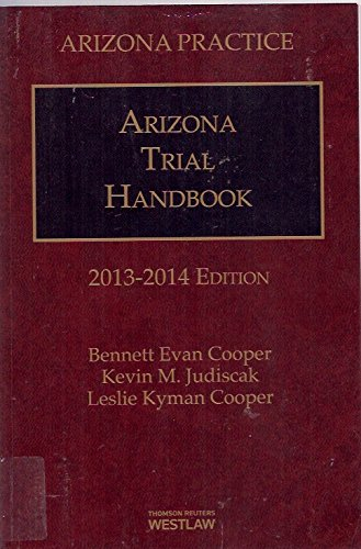 9780314609946: Arizona Trial Handbook Volume 8, 2013-2014 Edition