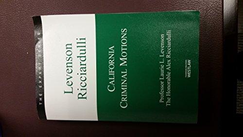 9780314610102: California Criminal Motions, 2013-2014 Ed.