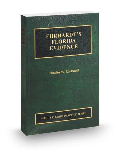 9780314610256: Ehrhardt's Florida Evidence, 2013 ed. (Vol. 1, Florida Practice Series)