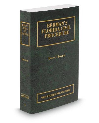 9780314610270: Berman's Florida Civil Procedure, 2014 ed. (Vol. 4, Florida Practice Series)