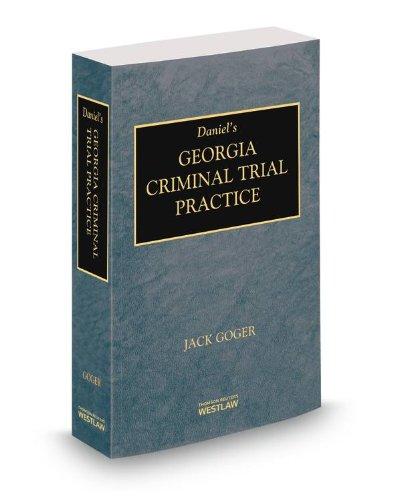 9780314610560: Daniel's Georgia Criminal Trial Practice, 2013-2014 ed.
