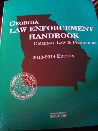 9780314610607: Georgia Law Enforcement Handbook, Criminal Law & Procedure 2013 - 2014 Edition (2013-05-03)