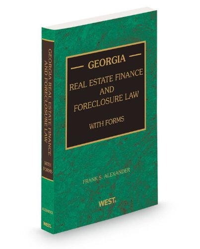 9780314610621: Georgia Real Estate Finance and Foreclosure Law with Forms, 2013-2014 ed.