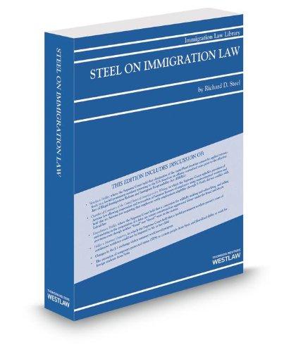 9780314611697: Steel on Immigration Law, 2013 ed.