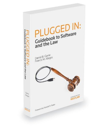 9780314612236: Plugged In: Guidebook to Software and the Law, 2013-2014 ed.