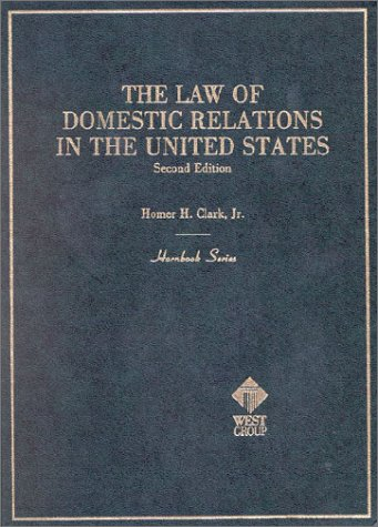 9780314612816: Clark's Hornbook on the Law of Domestic Relations in the United States (Hornbooks)