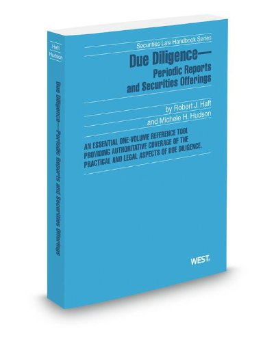 9780314614070: Due Diligence Periodic Reports and Securities Offerings, 2012-2013 ed. (Securities Law Handbook Series)