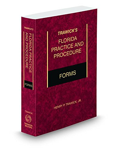9780314616333: Trawick's Florida Practice & Procedure Forms, 2014 ed.