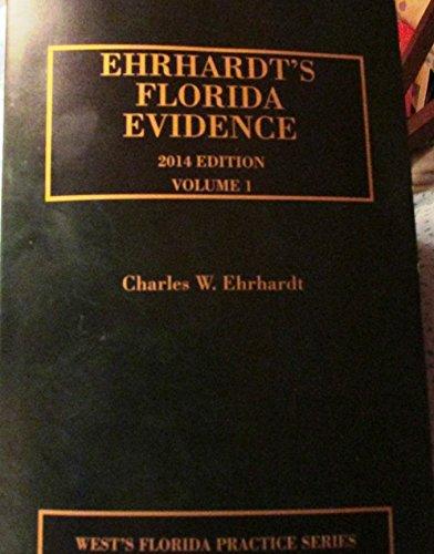 9780314616340: EHRHARDT'S FLORIDA EVIDENCE; 2014 EDITION, VOLUME 1