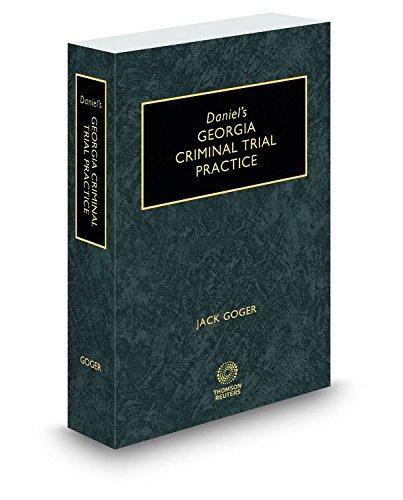 Daniel's Georgia Criminal Trial Practice, 2014-2015 ed.: Judge John Goger