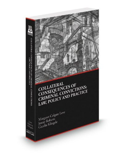 9780314617286: Collateral Consequences of Criminal Convictions: Law, Policy and Practice, 2012-2013 ed.